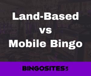 Land-Based vs Mobile Bingo